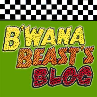 B'wana Beast's Blog
