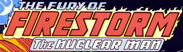 The Fury of Firestorm vol 2 logo - Gerry Conway and Pat Broderick