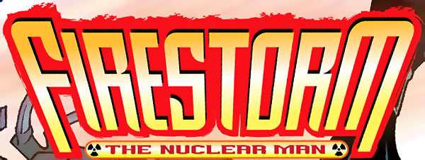 Firestorm The Nuclear Man vol 3 logo - Stuart Moore and Jamal Igle