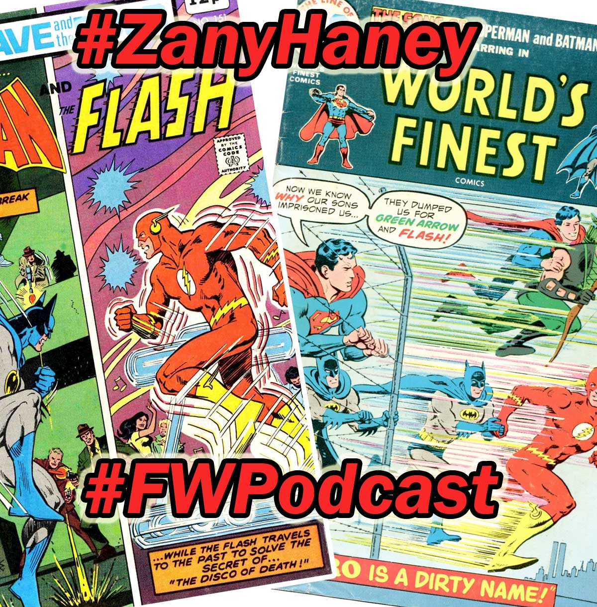 Fire and Water Podcast - Bob Haney Showcase - #ZanyHaney