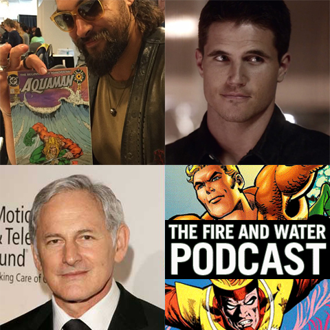 Fire and Water Podcast #104 - Jason Momoa, Robbie Amell, Victor Garber