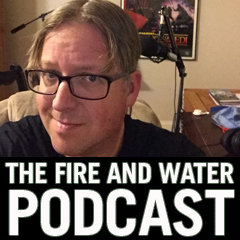 Fire and Water Podcast - In Memory of Shawn Engel