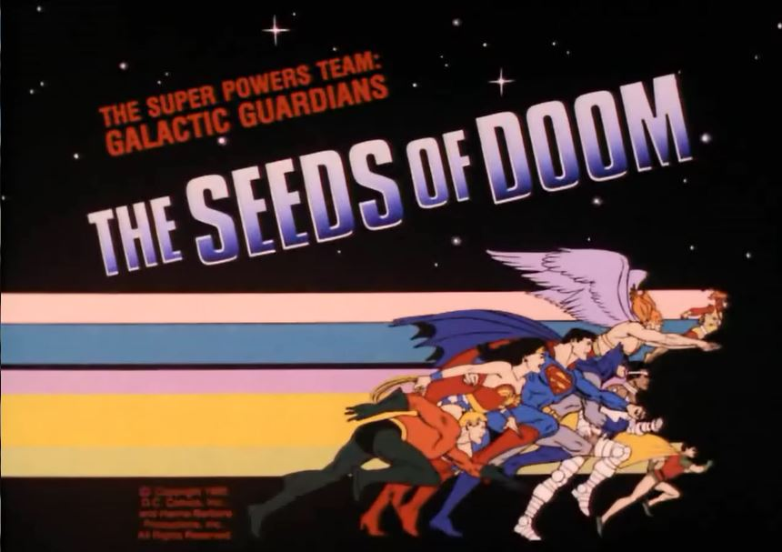 Super Powers Team: Galactic Guardians The Seeds of Doom