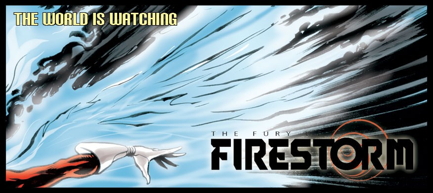 Fury of Firestorm #1 teaser - The World is Watching